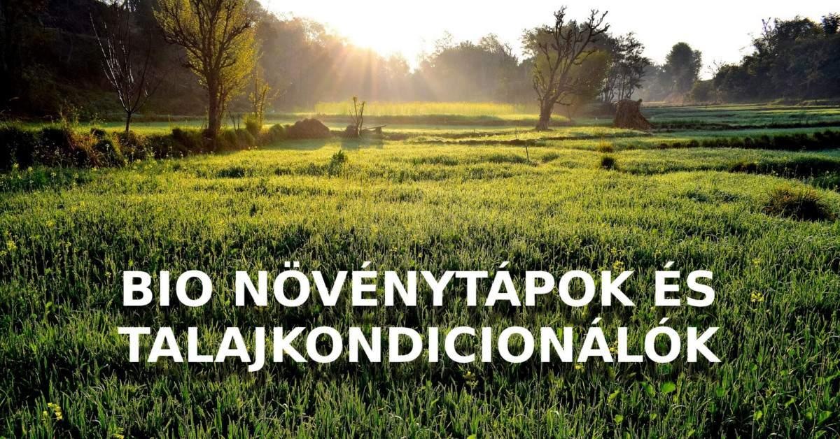 Bio növénytápok és bio talajkondicionálók